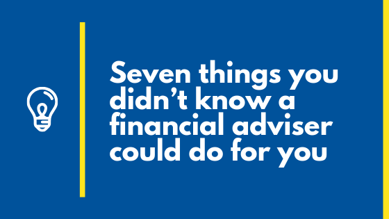 seven-things-you-didnt-know-financial-adviser-could-do-for-you